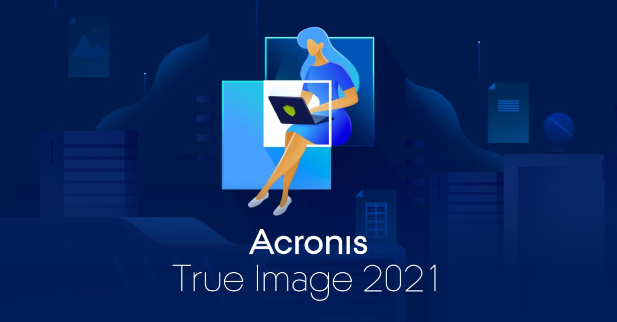 Acronis True Image 2021 build 34340